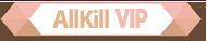 Allkill VIP