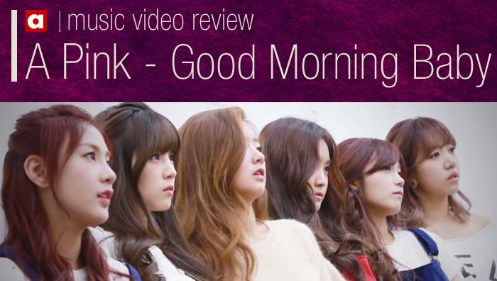 Good Morning Baby In Korean : Mv review a pink good morning baby allkpop