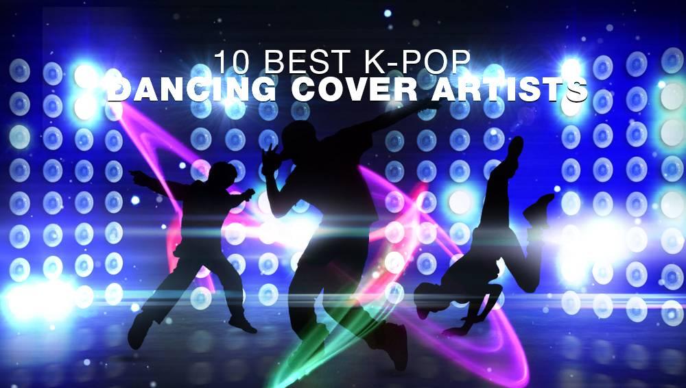 10 Best K-pop dancing cover artists | allkpop