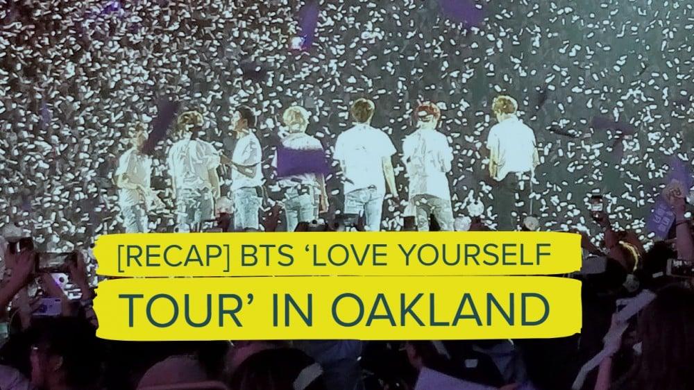CONCERT RECAP] BTS 'Love Yourself Tour' in Oakland | allkpop