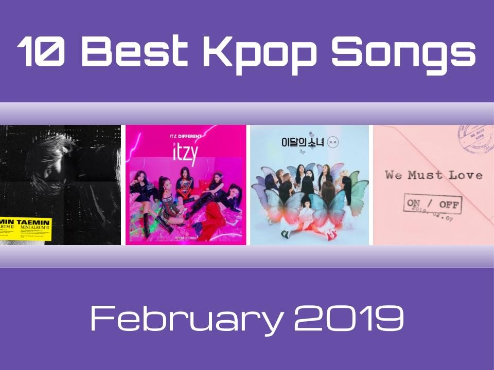 Ten Best Kpop Songs of February 2019 | allkpop
