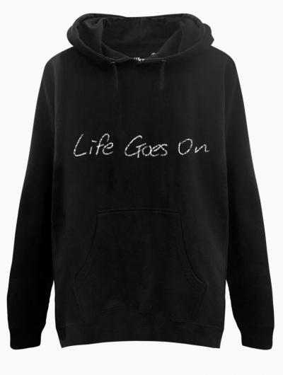 Life Goes On Hoodie - $35